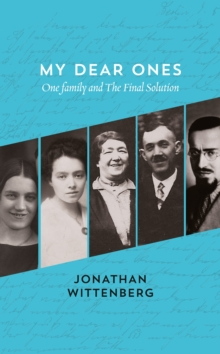 My Dear Ones : One Family and the Final Solution, Hardback Book