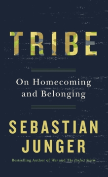 Tribe : On Homecoming and Belonging, Hardback