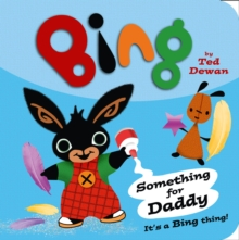 Bing : Something for Daddy, Board book