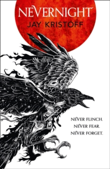 Nevernight (The Nevernight Chronicle, Book 1), Hardback