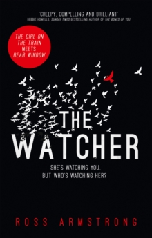 The Watcher : A Dark Addictive Thriller with the Ultimate Psychological Twist, Hardback