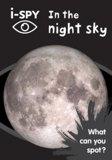 Collins Michelin i-SPY Guides : i-SPY in the Night Sky: What Can You Spot?, Paperback