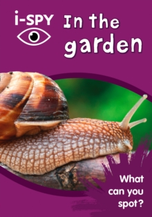 i-SPY in the Garden : What Can You Spot?, Paperback Book