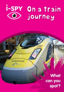 i-Spy on a Train Journey: What Can You Spot?, Paperback