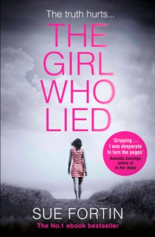The Girl Who Lied : The 2016 Bestselling Psychological Drama, Paperback Book