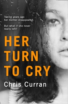 Her Turn to Cry : A Gripping Psychological Drama with Twists You Won't See Coming, Paperback