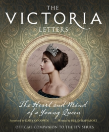 The Victoria Letters : The Official Companion to the ITV Victoria Series, Hardback