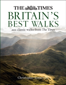 The Times Britain's Best Walks : 200 Classic Walks from the Times, Hardback