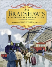 Bradshaw's Continental Railway Guide : 1853 Railway Handbook of Europe, Hardback