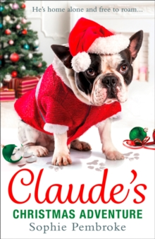 Claude's Christmas Adventure : The Must-Read Christmas Dog Book of 2016!, Hardback Book