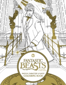 Fantastic Beasts and Where to Find Them: Magical Characters and Places Colouring Book : Magical Characters and Places Colouring Book, Paperback