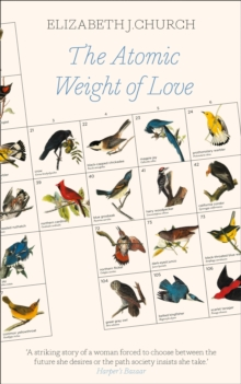 The Atomic Weight of Love, Hardback