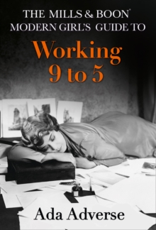 The Mills & Boon Modern Girl's Guide To Working 9-5: The Perfect Stocking Filler For Feminists, Hardback Book
