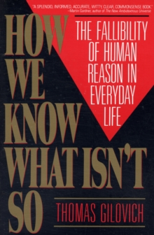 How We Know What isn't So : Fallibility of Human Reason in Everyday Life, Paperback Book