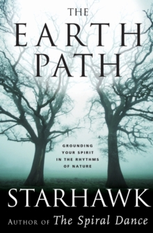 The Earth Path : Grounding Your Spirit in the Rhythms of Nature, Paperback