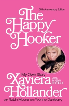 The Happy Hooker : My Own Story, Paperback Book