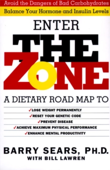 The Zone : Revolutionary Life Plan to Put Your Body in Total Balance for Permanent Weight Loss, Hardback Book