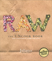 Raw : The Uncook Book: New Vegetarian Food for Life, Hardback