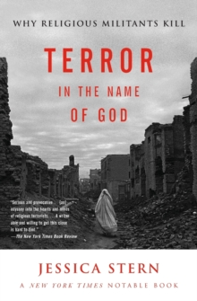 Terror in the Name of God : Why Religious Militants Kill, Paperback
