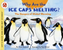 Why are the Ice Caps Melting? : The Dangers of Global Warming, Paperback