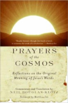 Prayers of the Cosmos : Meditations on the Aramaic Words of Jesus, Paperback