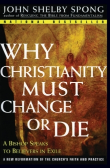 WHY CHRISTIANITY MUST CHANGE OR DIE, Paperback