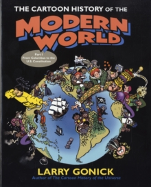 The Cartoon History of the Modern World : From Columbus to the U.S. Constitution Part 1, Paperback