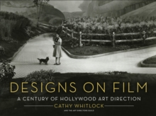 Designs on Film: A Century of Hollywood Art Direction, Hardback Book