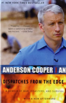 Dispatches from the Edge : A Memoir of War, Disasters, and Survival, Paperback