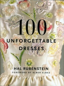 100 Unforgettable Dresses, Hardback Book
