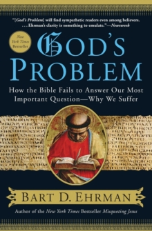 God's Problem : How the Bible Fails to Answer Our Most Important Question--why We Suffer, Paperback
