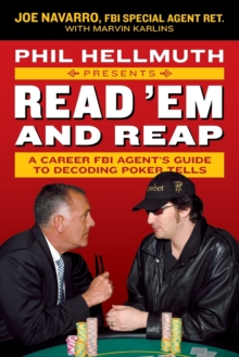 Phil Hellmuth Presents Read 'em and Reap : A Career FBI Agent's Guide to Decoding Poker Tells, Paperback