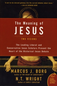 The Meaning of Jesus: Two Visions, Paperback Book