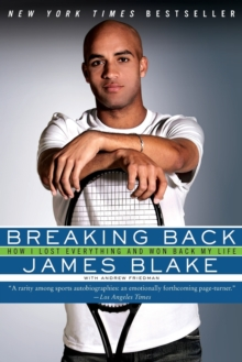 Breaking Back : How I Lost Everything and Won Back My Life, Paperback