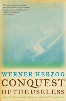 "Conquest of the Useless : Reflections from the Making of ""Fitzcarraldo"", Paperback"