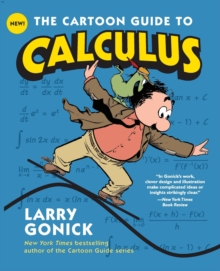 The Cartoon Guide to Calculus, Paperback