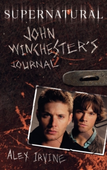 Supernatural : John Winchester's Journal, Hardback