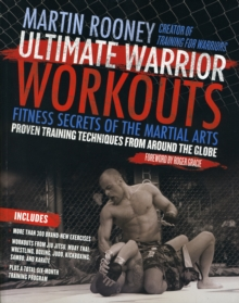 Ultimate Warrior Workouts (Training for Warriors) : Fitness Secrets of the Martial Arts, Paperback