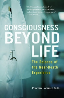 Consciousness Beyond Life : The Science of the Near-death Experience, Paperback