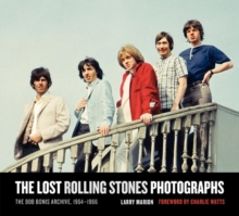 The Lost Rolling Stones Photographs : The Bob Bonis Archive, 1964-1966, Hardback Book