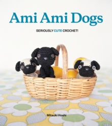 Ami Ami Dogs : Seriously Cute Crochet, Paperback Book
