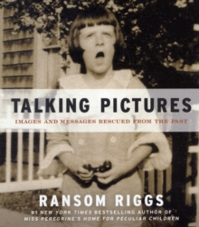 Talking Pictures : Images and Messages Rescued from the Past, Paperback