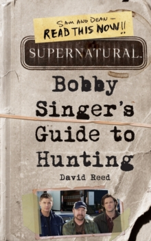 Supernatural : Bobby Singer's Guide to Hunting, Paperback