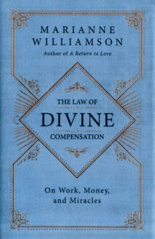The Law of Divine Compensation : On Work, Money, and Miracles, Hardback