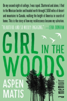 Girl in the Woods : A Memoir, Hardback