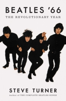 Beatles '66 : The Revolutionary Year, Hardback
