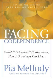 Facing Codependence What it is, Where it Comes from, How it Sabotages Our Lives, Paperback Book
