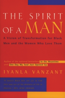 The Spirit of a Man : A Vision of Transformation for Black Men and the Women Who Love Them, Paperback