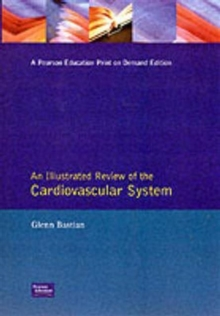 An Illustrated Review of Anatomy and Physiology : The Cardiovascular System, Paperback Book
