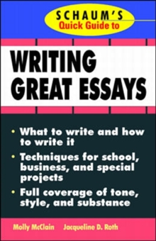 Schaum's Quick Guide to Writing Great Essays, Paperback Book